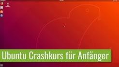 Dein Einstieg in Ubuntu - Ubuntu Crashkurs - Ideal für Anfänger
