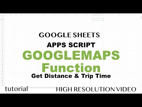 Google Maps Distance & Duration Calculator - Google Sheets, Build Apps Script Function - Part 14