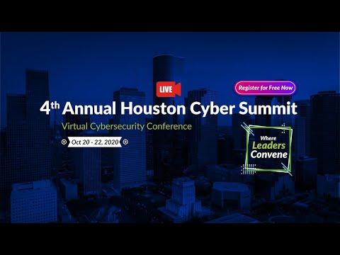 4th Annual Houston Cyber Summit - Goes Virtual | Day 1 | Cybersecurity Leadership