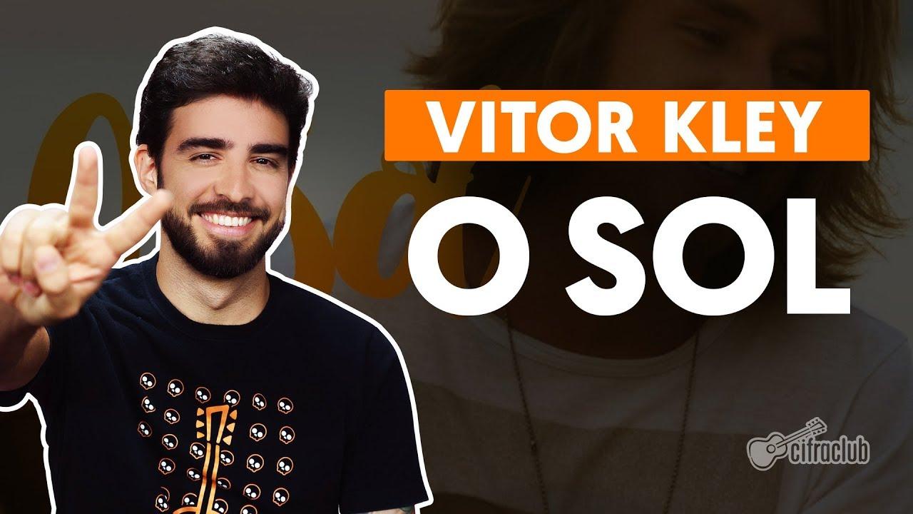 O SOL - Vitor Kley (aula de violão simplificada)