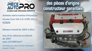 Moteur garanti Honda Civic VIII 2.0 i-VTEC 201 cv K20Z4