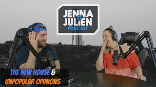 Podcast #187 - The New House & Unpopular Opinions