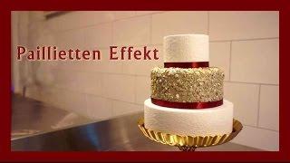 Pailletten Effekt auf Fondanttorten - Sequinscake - Pailletten Look auf Torten - Kuchenfee