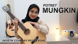 Download Mp3 Mungkin - Potret Cover By Regita Echa