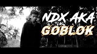 NDX AKA - GOBLOK  AKUSTIK TERBARU 2020 VERSI SLOW