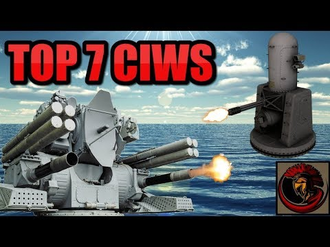 "Worlds Top 7 Close-in Weapon Systems (CIWS) | BEST ""Sea-Whiz"" NAVAL DEFENSES"