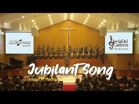 Gloria Dei Cantores  Jubilant Song  Joseph M Martin