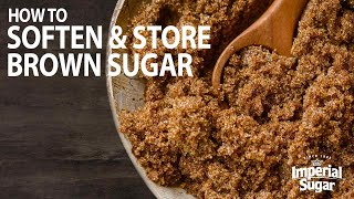 How to Soften Brown Sugar and How to Store Brown Sugar