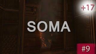 Прохождение SOMA   СОМА #9 У темноты есть глаза