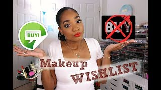 BUY or NO BUY | Makeup Products on my WISHLIST & NO BUY LIST -- Episode 2