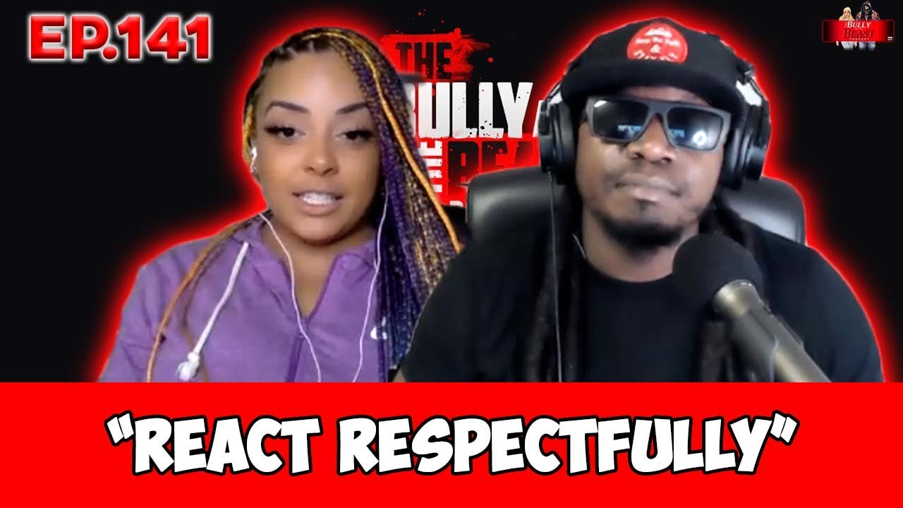 """The Bully and the Beast Podcast Ep.141 """"React Respectfully""""   Full Episode"""