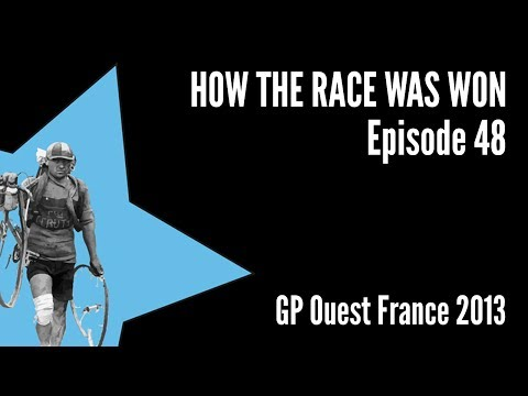 How The Race Was Won - GP Ouest-France 2013