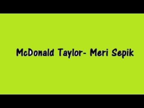 McDonald Taylor - Meri Sepik (PNG MUSIC)