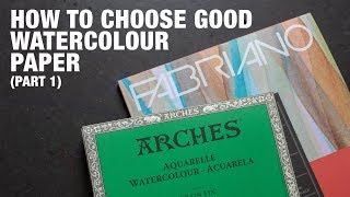 How to choose good watercolour paper (Part 1)