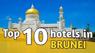 Top 10 Best hotels in Brunei | travel guide