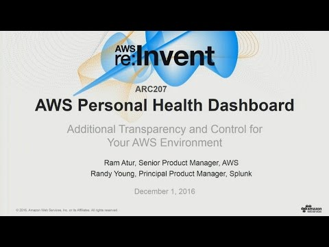 AWS re:Invent 2016: NEW LAUNCH! Transparency and control with AWS Personal Health Dashboard (ARC207)