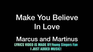 Video LYRICS Marcus&Martinus - Make You Believe In Love download MP3, 3GP, MP4, WEBM, AVI, FLV Maret 2018
