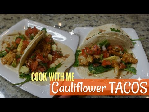 COOK WITH ME// DELICIOUS VEGETARIAN CAULIFLOWER TACOS