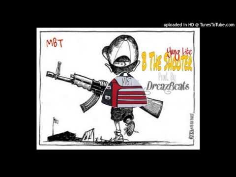 Yung Lite- B The Shooter (prod. By DreazBeats)