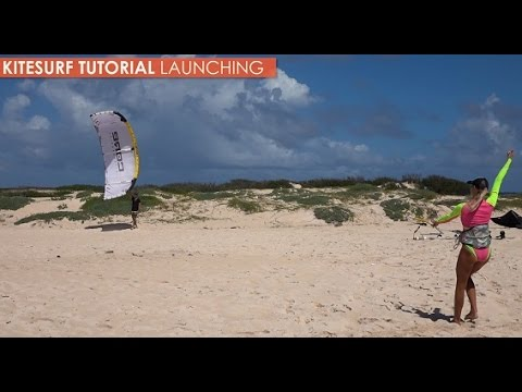 How to Kitesurf: Launch Tutorial