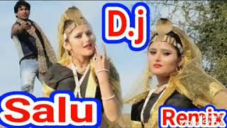 Na chhede Nadan sapere D.j Remix Haryanvi Song 👈 Mix by D.j Salu Yadav 👌👈🎵