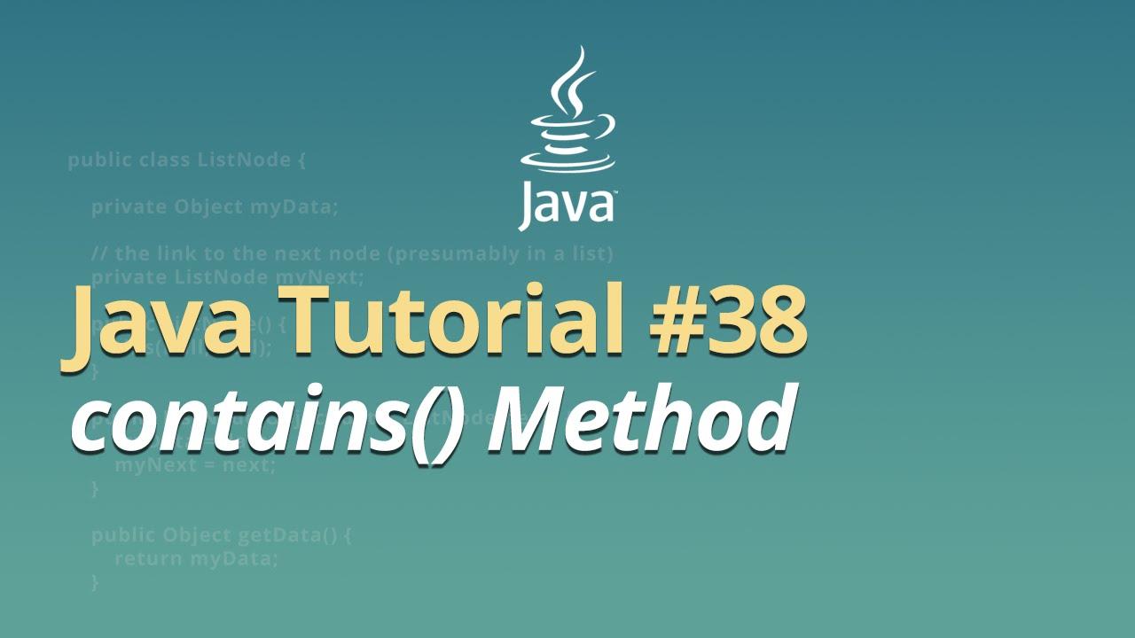 Java Tutorial - #38 - contains() Method