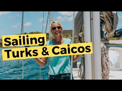 Turks And Caicos | Sailing Britican S5E9