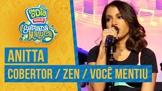 FM O Dia - Anitta - Cobertor / Zen / Você Mentiu
