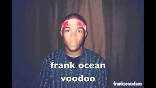 Frank Ocean - Voodoo (w/ Lyrics & Download Link)