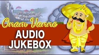Onam Vanne Jukebox | Onam Special Malayalam Hit Songs | 2015 Best Songs