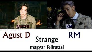 Download song Agust D - Strange (feat. RM) Magyar Felirattal/HUN Sub.