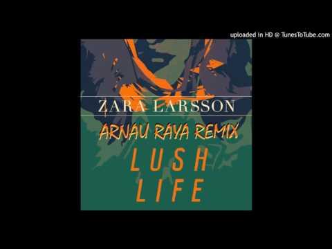 Zara Larsson - Lush Life (Arnau Raya Moombahton Remix)