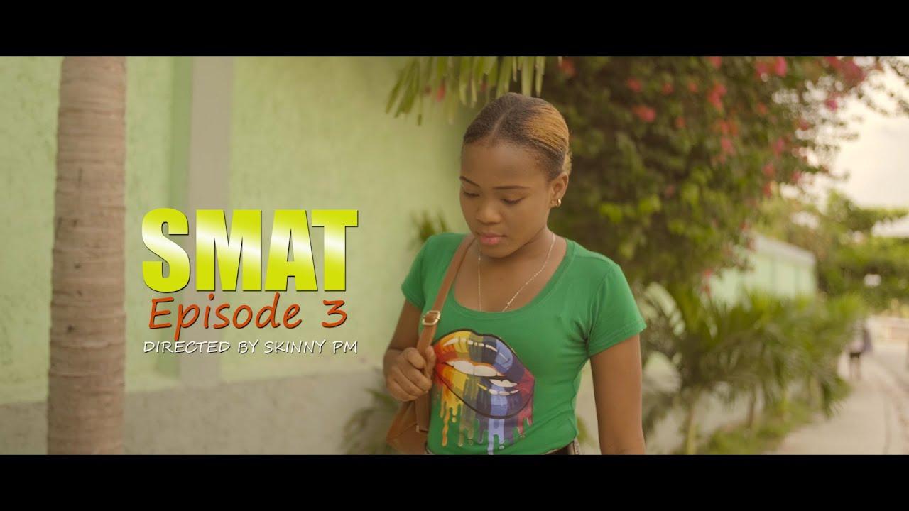Download Smat episode 3