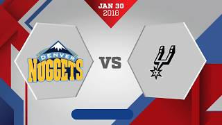 Denver Nuggets vs San Antonio Spurs: January 30, 2018