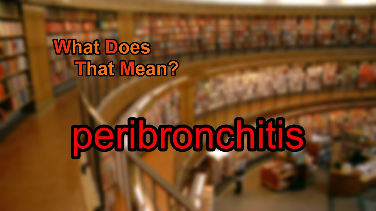 Peribronchitis