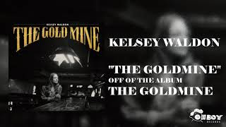 Gambar cover Kelsey Waldon - The Goldmine - The Goldmine