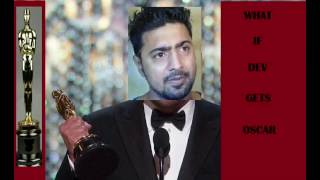 WHAT IF DEV GETS OSCAR||comedy||bengali actor Dev||