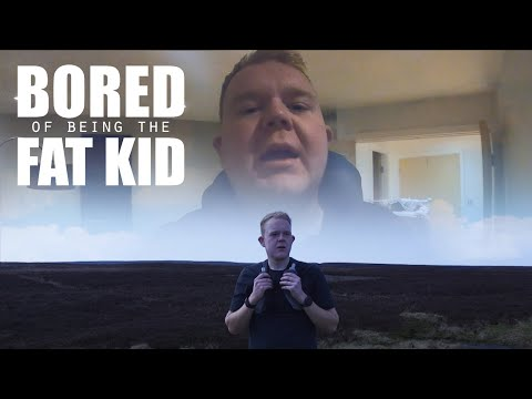 Bored Of Being The Fat Kid