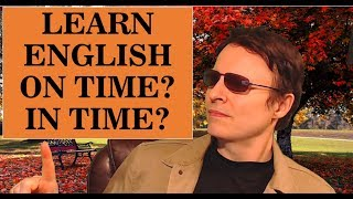 How to Learn English Fast | On or in time, about time? | Learn English Live with Steve Ford 48