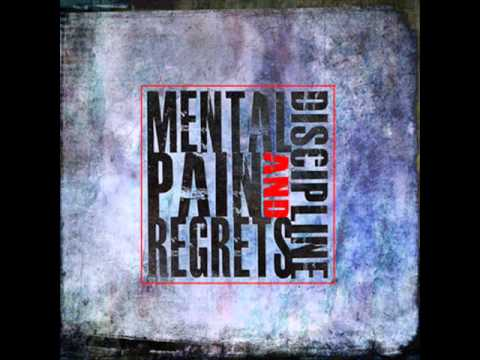 Mental Discipline - Pain and Regrets 2014 mp3