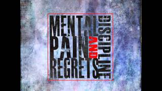 Mental Discipline - Pain and Regrets 2014