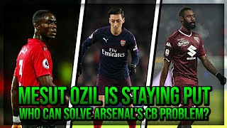 Mesut Ozil Is Staying Put & Who Can Solve Arsenal