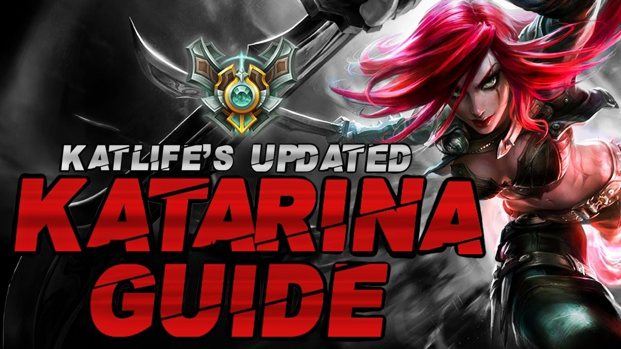 Master Tier Complete Updated Katarina Guide By Katlife League Of