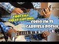 Creio em Ti (Gabriela Rocha)- Vídeo Aula de Violão/Guitarra