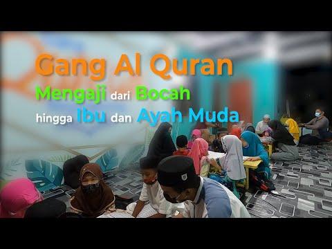 Gang Al Quran Mengaji dari Bocah hingga Ibu dan Ayah Muda