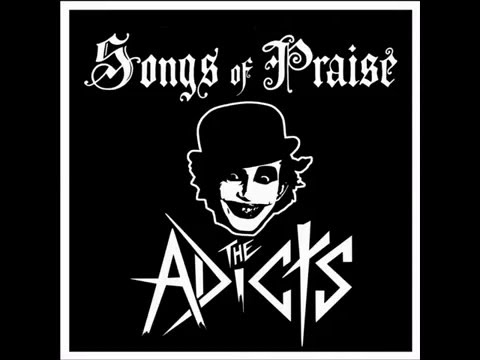 The Adicts - Songs of Praise (1981) Full Album