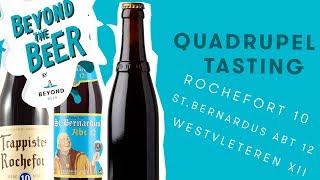 beyond the beer: Quadrupel Vertikale (Westvleteren 12, St. Bernardus Abt 12, Rochefort 10)