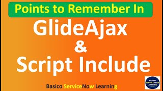 Points to Remember in GlideAjax & Script Include   Coding ServiceNow