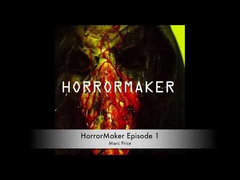 HorrorMaker Episode 1: Marc Price
