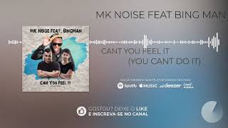 MK Noise feat  Bing Man - Can you Feel It (You Cant do It)